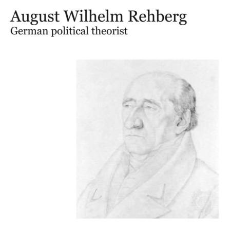 Bild von August Wilhelm Rehberg / Aufschrift: August Wilhelm Rehberg German political theorist
